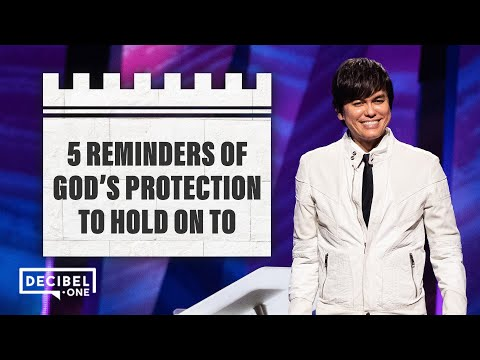 5 Reminders Of God's Protection To Hold On To  Joseph Prince