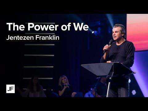 The Power of We  Jentezen Franklin
