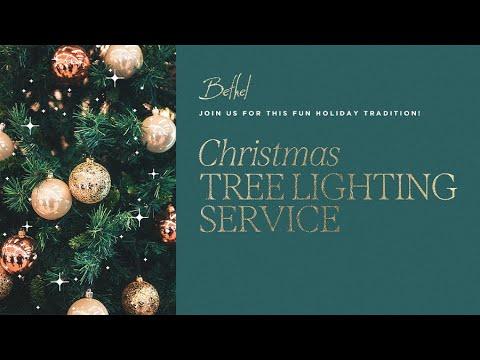 Christmas Tree Lighting Service  Bethel Church
