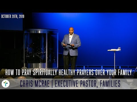How To Pray Spiritually Healthy Prayers Over Your Family  Chris McRae  Sojourn Church