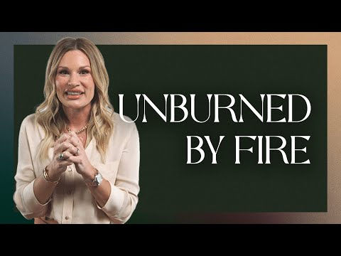Unburned by Fire
