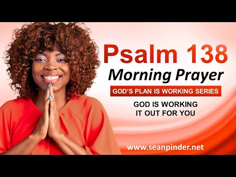 God is WORKING IT OUT for You - Morning Prayer