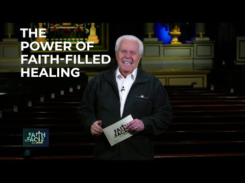 Faith the Facts: The Power of Faith-Filled Healing