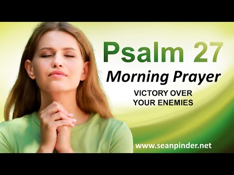VICTORY Over Your Enemies - Psalms 27 - Morning Prayer