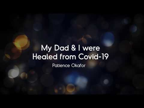 My dad and I were healed from Covid-19