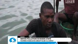Water pollution in Rivers State - Fishermen in Mgboushim community blame oil company