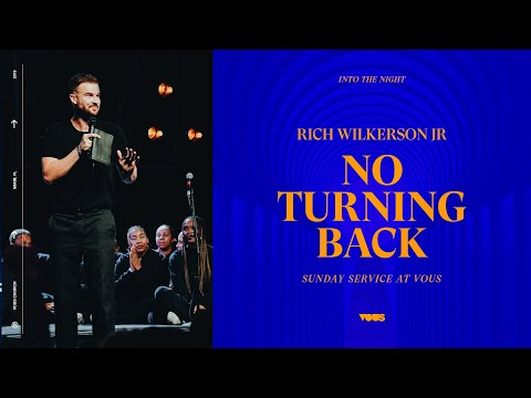 Rich Wilkerson Jr Sunday Service: No Turning Back