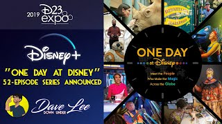 ONE DAY AT DISNEY - 52 Episode Documentary Series & Film to Launch on DISNEY+ | D23 Expo 2019