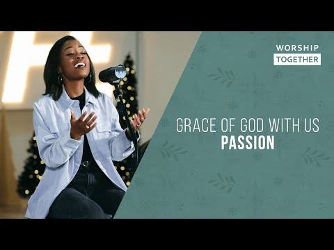 Grace Of God With Us // Passion // New Song Cafe