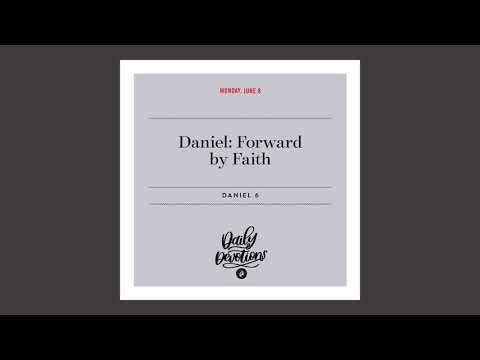 Daniel: Forward by Faith - Daily Devotional
