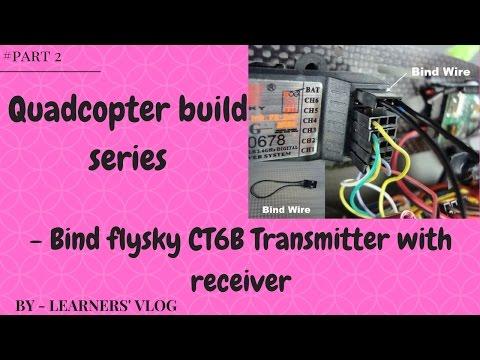 Bind flysky CT6B transmitter with receiver 2017 # quadcopter build#binding transmitter with receiver - UCTPSu3oLJ-FlpdEYYbhxXTg