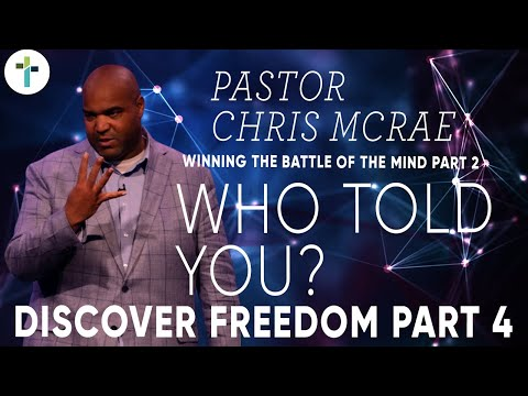 Discover Freedom:Winning The Battle Of The Mind Part 2  Pastor Chris McRae  Sojourn Church