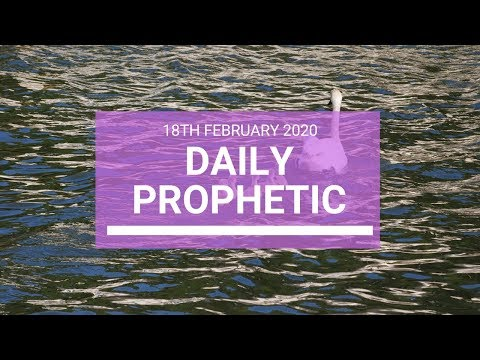Daily Prophetic 18 February 2020 3 of 3