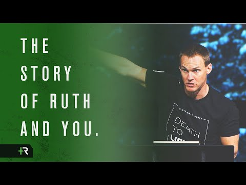 David Platt // What Does the Story of Ruth Have to Do with You?