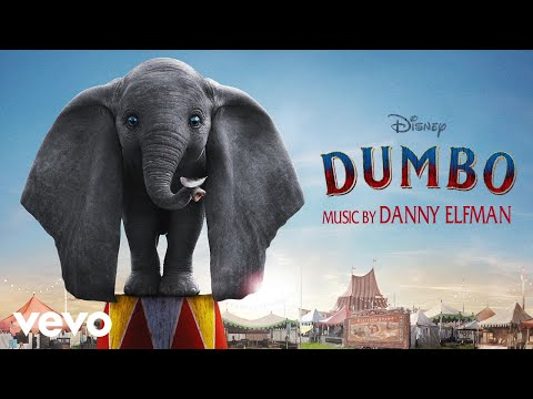 """Danny Elfman - Medici Circus-Miracles Can Happen (From """"Dumbo""""/Audio Only) - UCgwv23FVv3lqh567yagXfNg"""