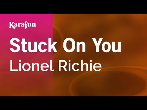 Karaoke Stuck On You - Lionel Richie * - UCbqcG1rdt9LMwOJN4PyGTKg