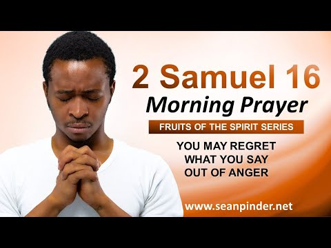You May REGRET What You SAY Out of ANGER - Morning Prayer