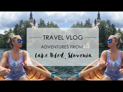 TRAVEL VLOG - What to do in Lake Bled Slovenia | Phoebe Greenacre | Wood and Luxe - UCtve1hafeZs9-aZn5Af0vhg