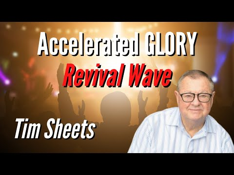 Tim Sheets: Americas Accelerated Glory - Revival Wave