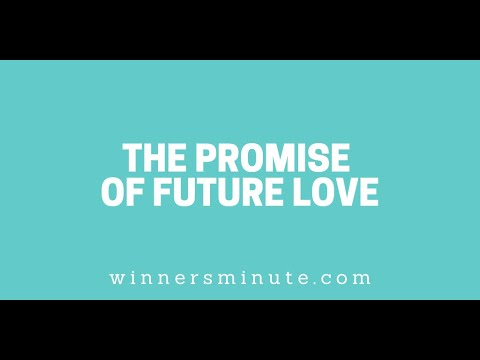 The Promise of Future Love // The Winner's Minute With Mac Hammond