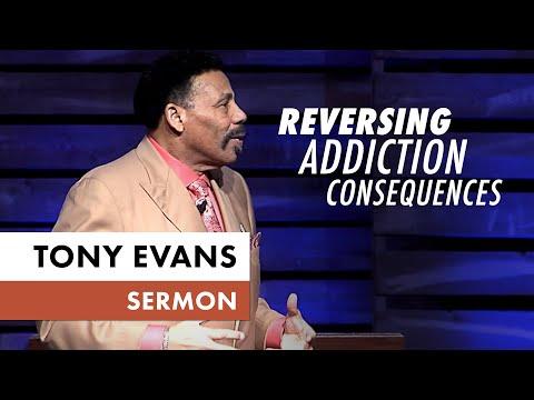 Reversing Addiction Consequences - Tony Evans Sermon