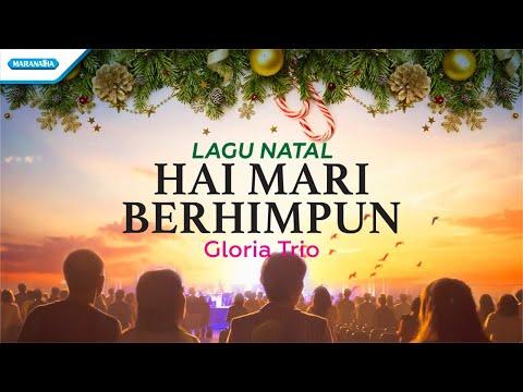 Hai Mari Berhimpun - Lagu Natal - Gloria Trio (with lyric)