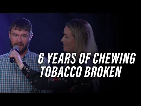 6 Years of Chewing Tobacco Broken