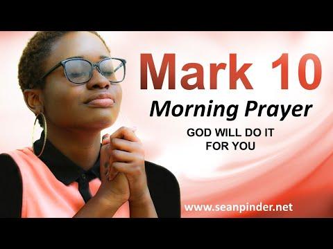 Mark 10 - God WILL Do It for YOU - Morning Prayer