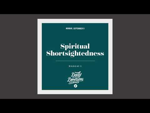 Spiritual Shortsightedness - Daily Devotion