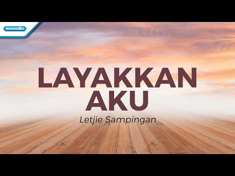 Layakkan Aku - Letjie Sampingan (with lyric)