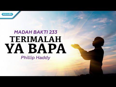 Madah Bakti - Phillip Haddy - Terimalah Ya Bapa