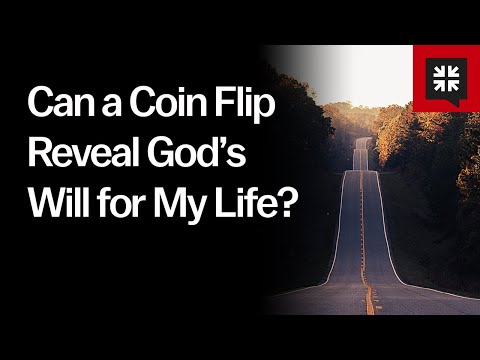 Can a Coin Flip Reveal Gods Will for My Life? // Ask Pastor John