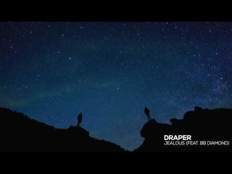 Draper - Jealous (feat. BB Diamond) - UCouV5on9oauLTYF-gYhziIQ
