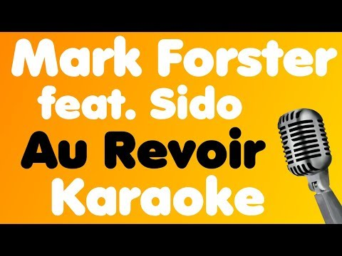 Mark Forster • Au Revoir (feat. Sido) • Karaoke - UCS4Q7GGXKdZW9uZ6YySe34Q