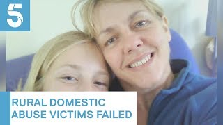 Rural victims of domestic abuse are being failed | 5 News
