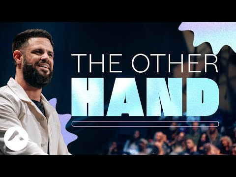 The Other Hand  Pastor Steven Furtick  Elevation Church