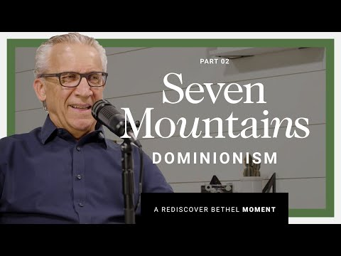 The Seven Mountains Dominionism  Rediscover Bethel