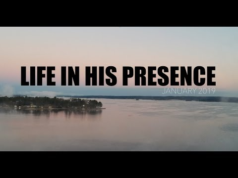 LIFE IN HIS PRESENCE  JANUARY 2019