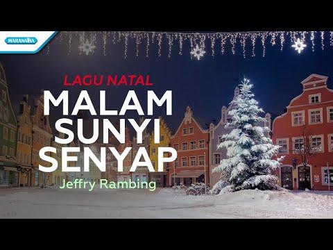 Malam Sunyi Senyap - Lagu Natal - Jeffry Rambing (with lyric)