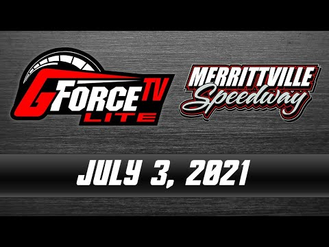 GForceTV Lite - Merrittville Speedway - July 3, 2021 - dirt track racing video image