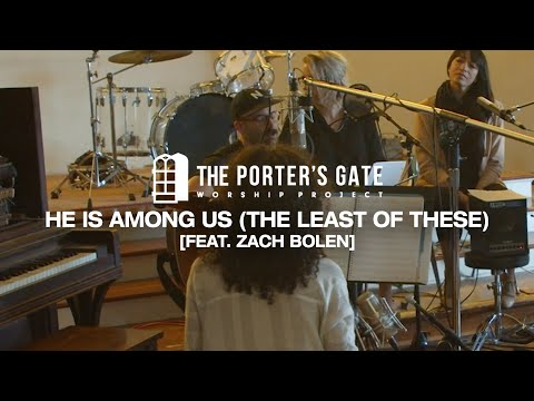 The Porter's Gate - He Is Among Us (Feat. Zach Bolen)  [Official Live Video]