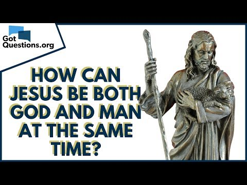 How can Jesus be both God and man at the same time?  GotQuestions.org