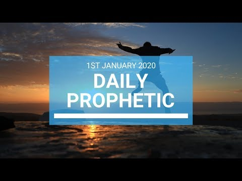 Daily Prophetic 1 January 2020 1 of 4
