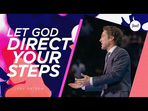 Let God Direct Your Steps  Joel Osteen