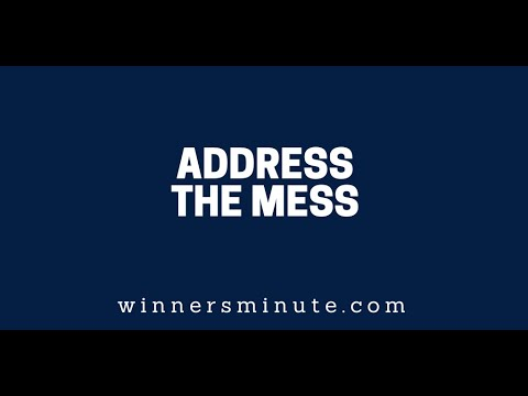 Address the Mess  The Winner's Minute With Mac Hammond