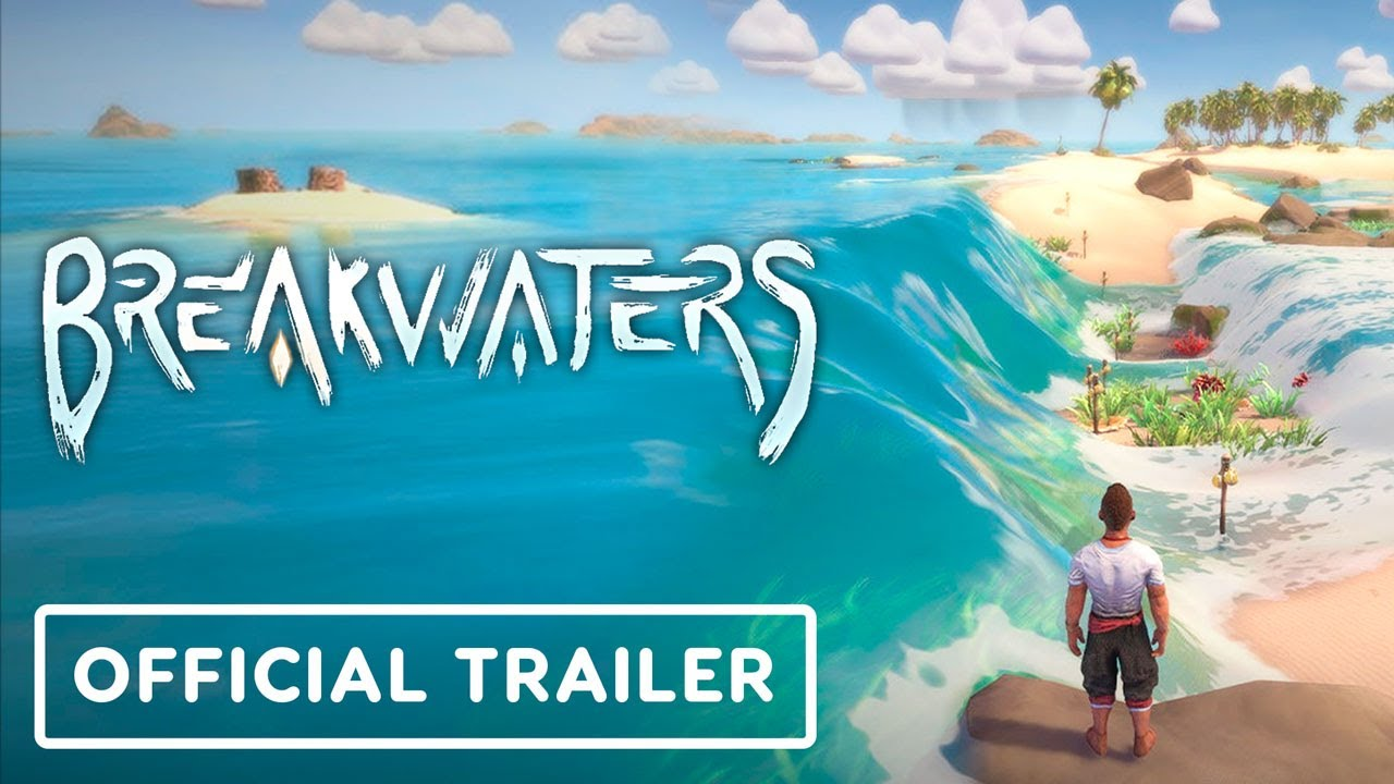 Breakwaters – Official Water Trailer