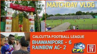 Calcutta Football League | Matchday Vlog | BHAWANIPORE vs RAINBOW