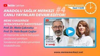 Prof. Dr. Metin Çakmakçı - Meme Kanserinde Intraoperatif Radyoterapi (Intraoperatif Radyoterapi Nedir?