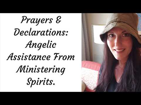 Prayers & Declarations: Angelic Assistance From Ministering Spirits.