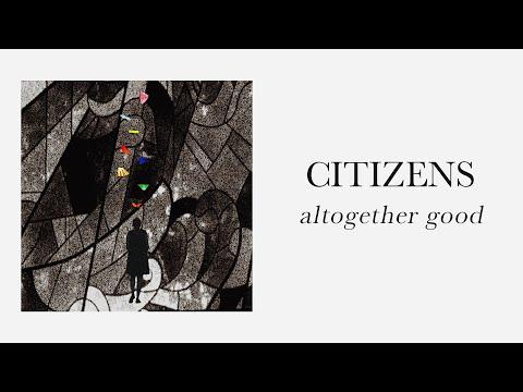 Altogether Good (feat. Sandra McCracken) (Official Audio) - Citizens
